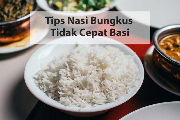 tips agar nasi bungkus tidak cepat basi cara membungkus memasak menyimpan